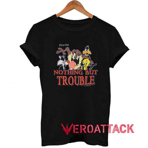 Nothing But Trouble Florida Tshirt