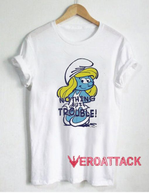 Smurfs Nothing But Trouble Tshirt.